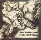 The Reflections - Slugs And Toads