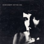 The Replacements - Don't Tell A Soul