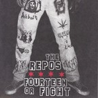 The Repos - Fourteen Or Fight