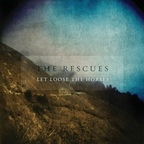 The Rescues - Let Loose The Horses