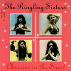 The Ringling Sisters - Cherries In The Snow