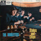 The Roulettes - Stakes And Chips