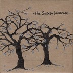The Saddest Landscape - Lift Your Burdens High For This Is Where We Cross