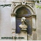 The Saints - Imperious Delirium
