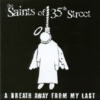 The Saints Of 35th Street - A Breath Away From My Last