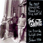 The Saints - The Most Primitive Band In The World · Live From The Twilight Zone Brisbane 1974
