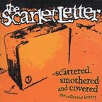 The Scarlet Letter - Scattered, Smothered And Covered