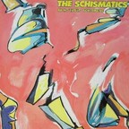 The Schismatics - Be No Vague Schismatic