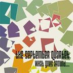 The September Quartet - What Goes Around....