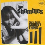The Shambles - (We've Got A) Groovy Thing