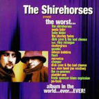 The Shirehorses - The Worst... Album In The World...Ever...Ever!