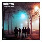 The Shirts - Street Light Shine