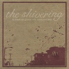 The Shivering - & Brand The Ground With Storm And Song
