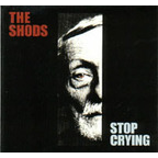 The Shods - Stop Crying