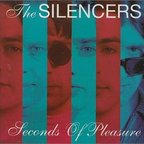 The Silencers (UK) - Seconds Of Pleasure