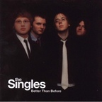 The Singles (US 1) - Better Than Before