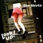 The Skirts - Look Up!