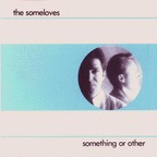 The Someloves - Something Or Other