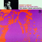 The Sonny Criss Orchestra - Sonny's Dream (Birth Of The New Cool)