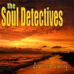 The Soul Detectives - Late In The Evening