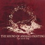 The Sound Of Animals Fighting - Tiger And The Duke
