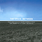 The Space Between - The Space Between · With Barre Phillips