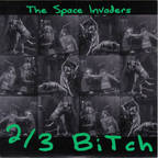 The Space Invaders - 2/3 Bitch