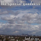 The Special Goodness - Land Air Sea