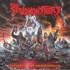 The Spudmonsters - Stop The Madness