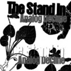 The Stand In - Analog Decline