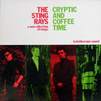 The Sting Rays - Cryptic And Coffee Time · A New Collection Of Songs