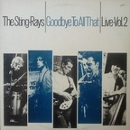 The Sting Rays - Goodbye To All That · Live · Vol. 2