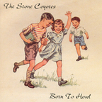The Stone Coyotes - Born To Howl