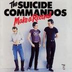 The Suicide Commandos - Make A Record