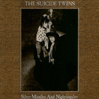 The Suicide Twins - Silver Missiles And Nightingales