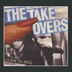 The Takeovers - Turn To Red