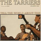 The Tarriers - Tell The World About This