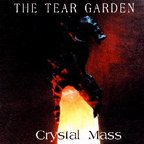 The Tear Garden - Crystal Mass