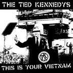 The Ted Kennedys - This Is Your Vietnam