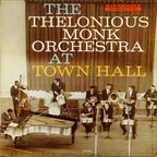 The Thelonious Monk Orchestra - At Town Hall