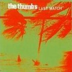 The Thumbs - Last Match