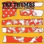 The Thumbs - Make America Strong