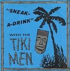The Tiki Men - 'Sneak-A-Drink' With The Tiki Men