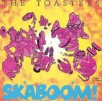 The Toasters - Skaboom!