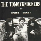 The Tommyknockers - Noisy Beast