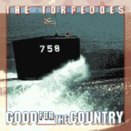 The Torpedoes - Good For The Country