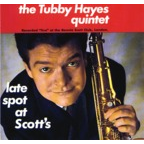 The Tubby Hayes Quintet - Late Spot At Scott's