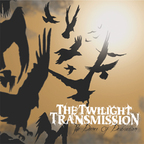 The Twilight Transmission - The Dance Of Destruction