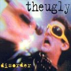 The Ugly - Disorder