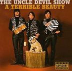 The Uncle Devil Show - A Terrible Beauty